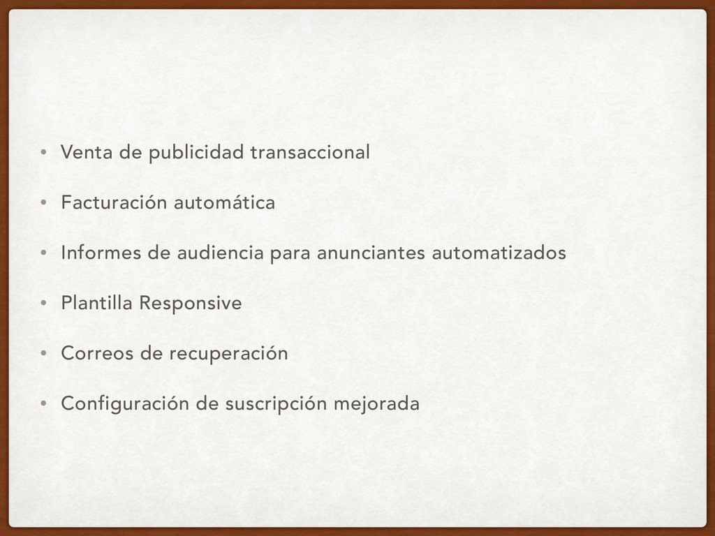 • Venta de publicidad transaccional • Facturaci...