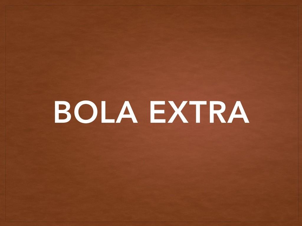 BOLA EXTRA