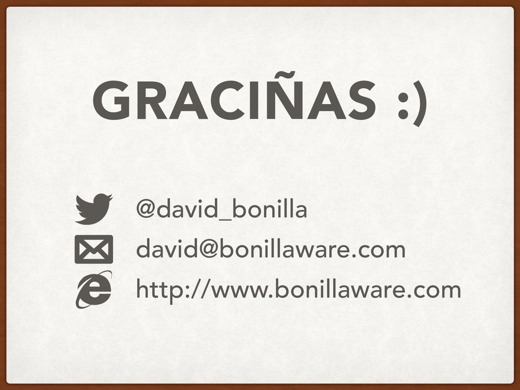 GRACIÑAS :) @david_bonilla david@bonillaware.co...