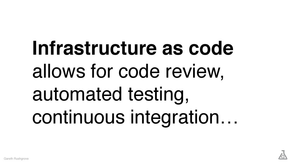 Infrastructure as code allows for code review, ...