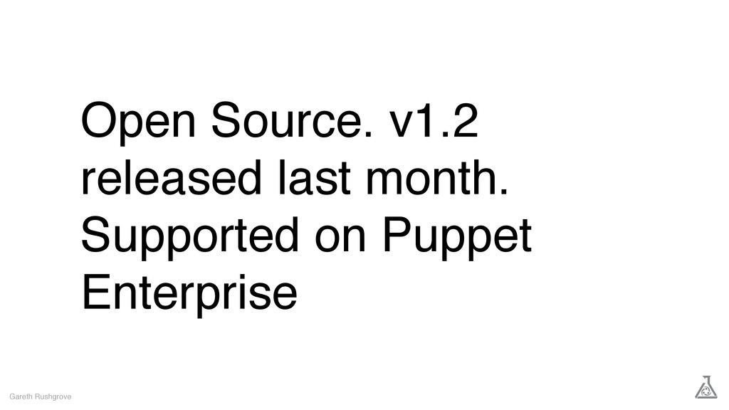 Open Source. v1.2 released last month. Supporte...