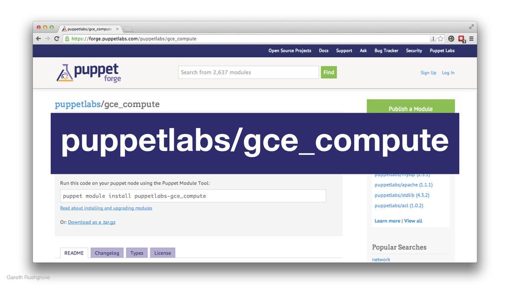 Gareth Rushgrove puppetlabs/gce_compute