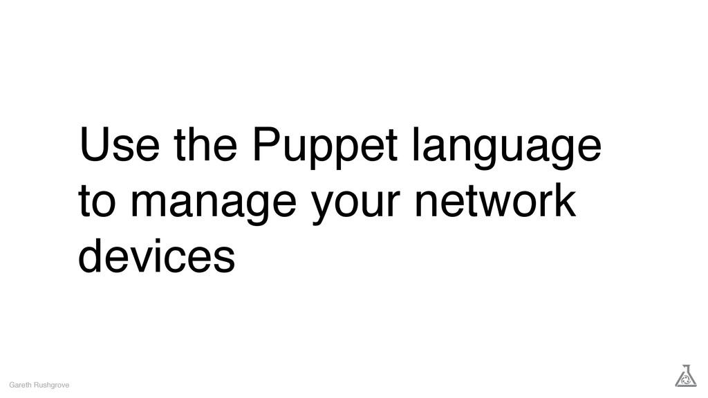 Use the Puppet language to manage your network ...