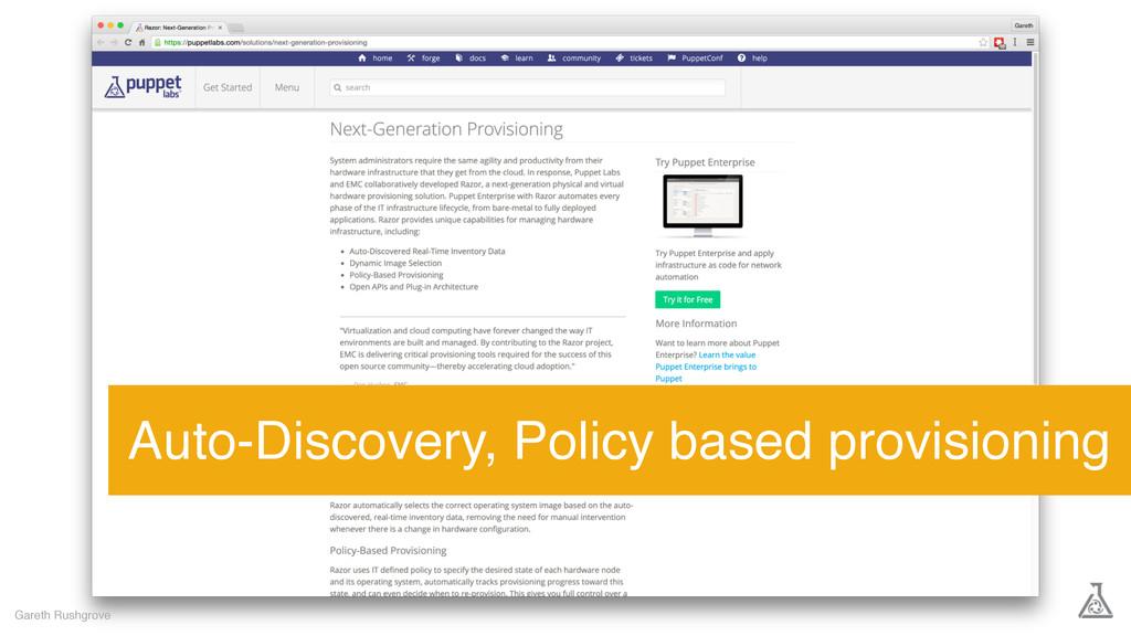 Gareth Rushgrove Auto-Discovery, Policy based p...