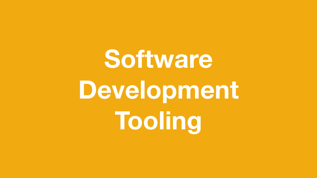Software Development Tooling