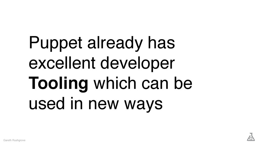 Puppet already has excellent developer Tooling ...
