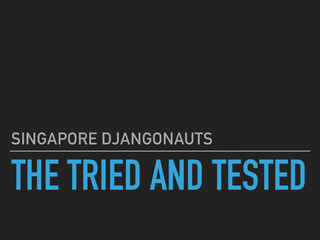 THE TRIED AND TESTED SINGAPORE DJANGONAUTS