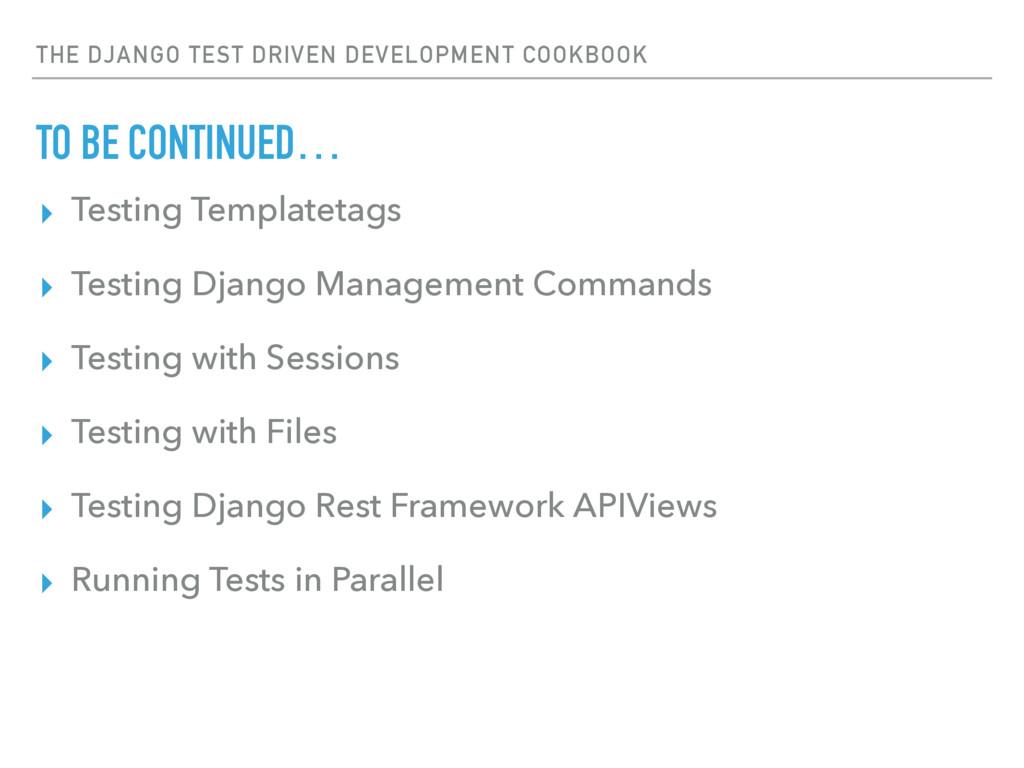 THE DJANGO TEST DRIVEN DEVELOPMENT COOKBOOK TO ...