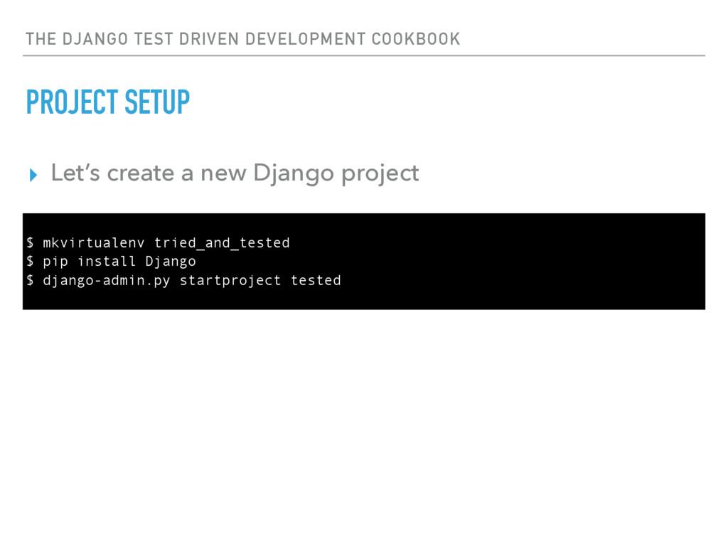 THE DJANGO TEST DRIVEN DEVELOPMENT COOKBOOK PRO...