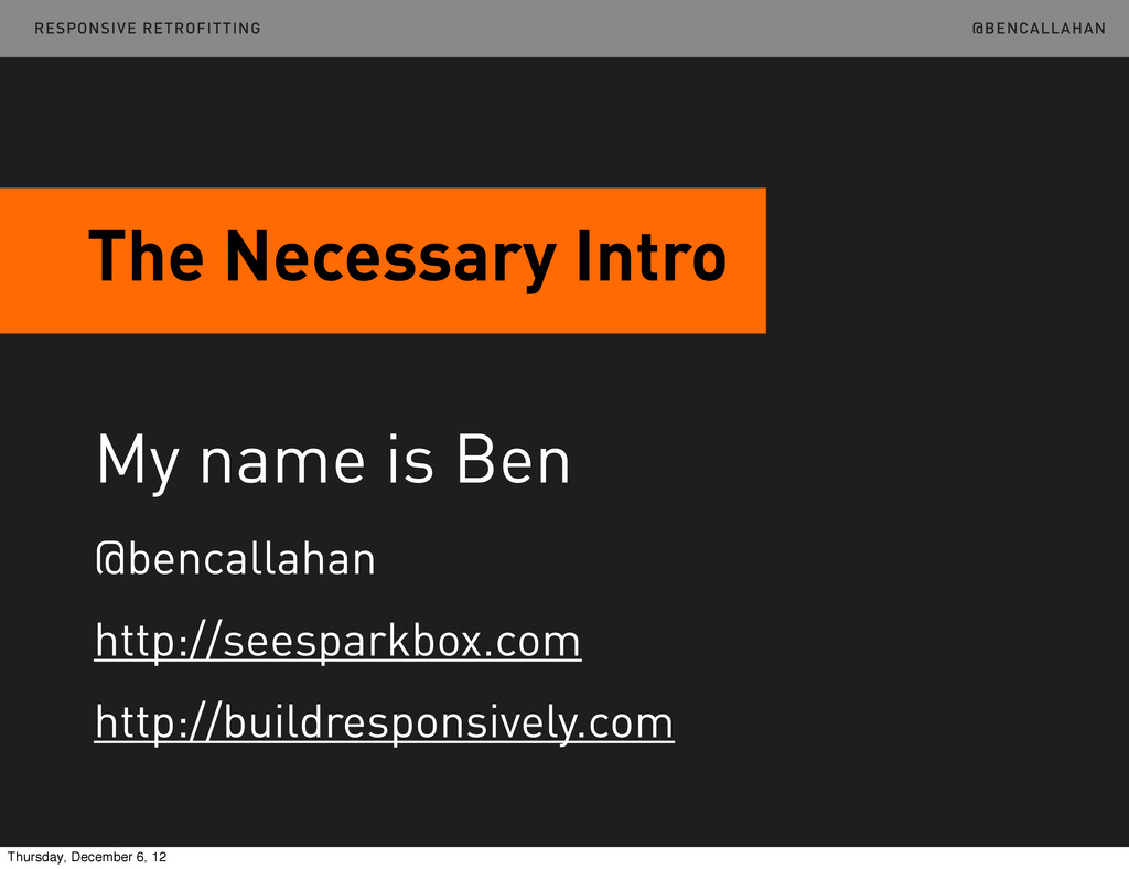 @BENCALLAHAN The Necessary Intro My name is Ben...