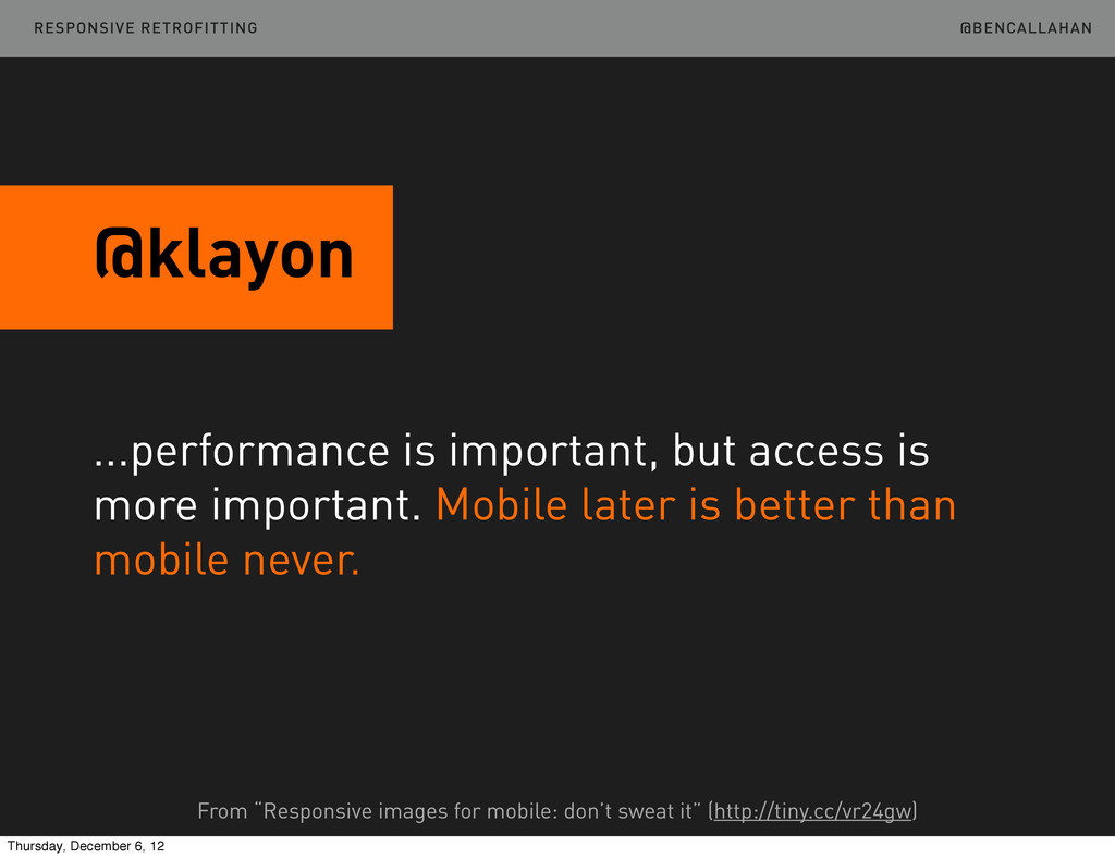 @BENCALLAHAN @klayon ...performance is importan...