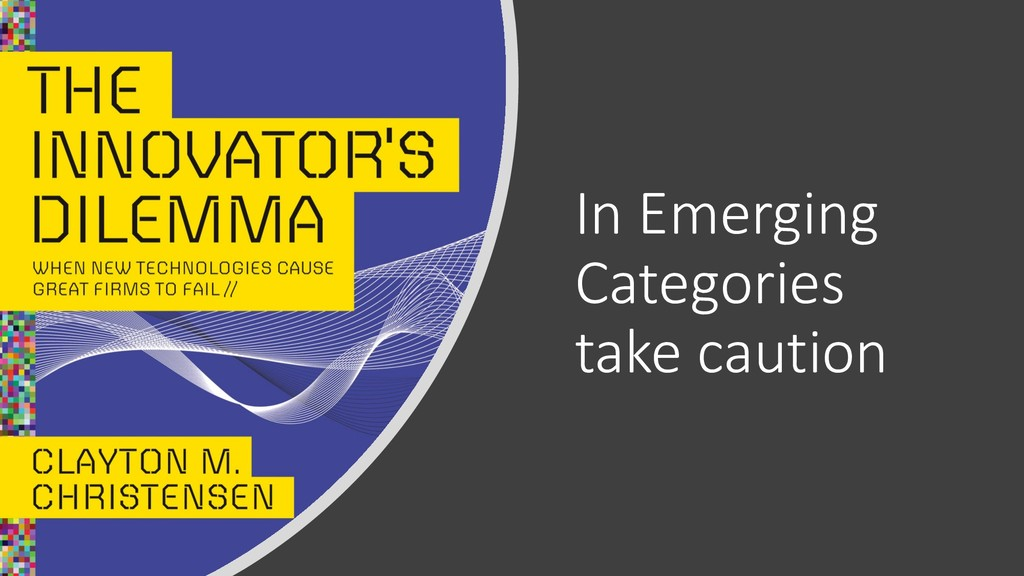 In Emerging Categories take caution