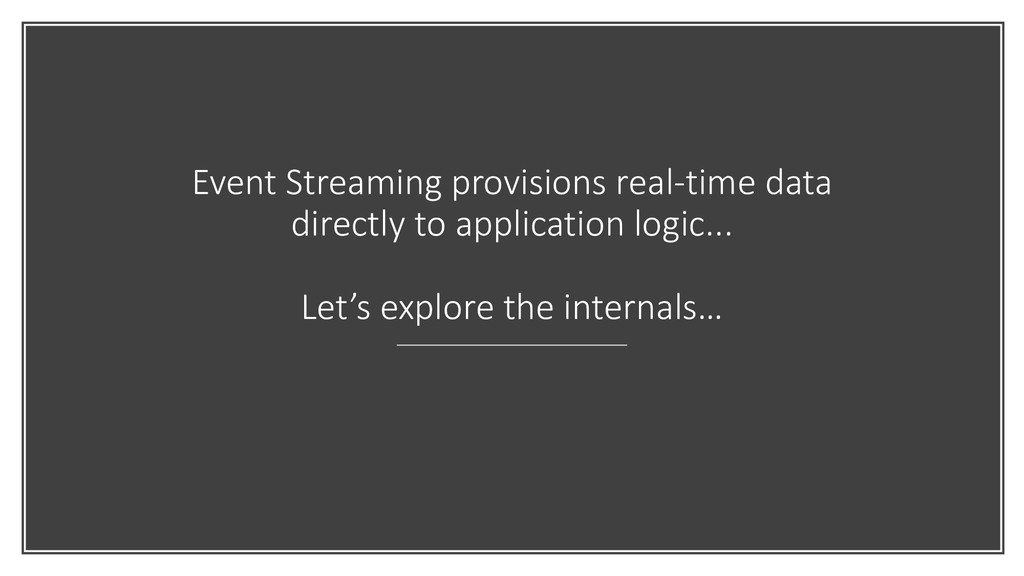 Event Streaming provisions real-time data direc...