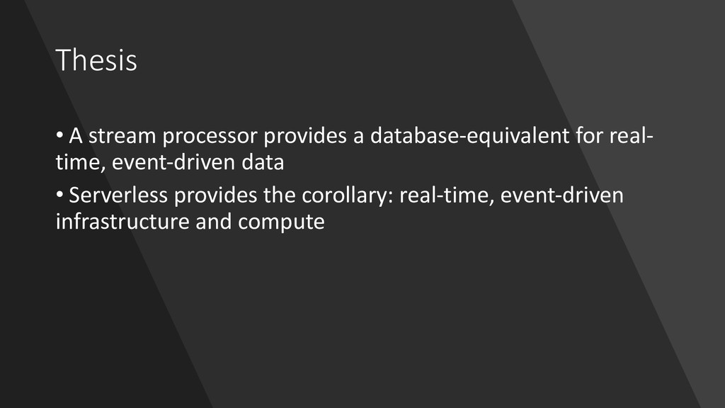 Thesis • A stream processor provides a database...