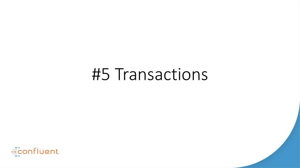#5 Transactions