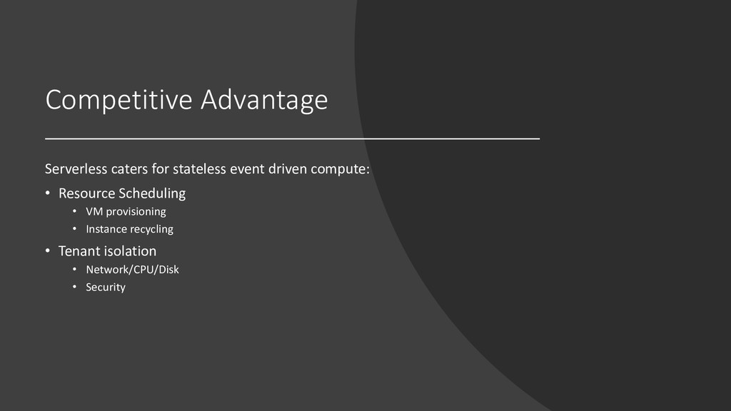 Competitive Advantage Serverless caters for sta...