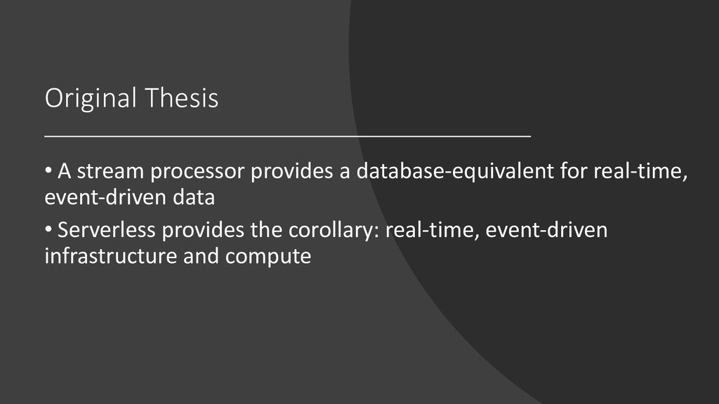 Original Thesis • A stream processor provides a...