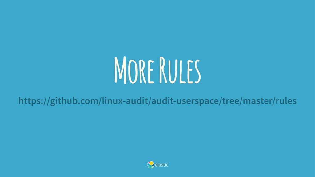 More Rules https://github.com/linux-audit/audit...