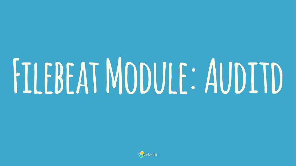 Filebeat Module: Auditd