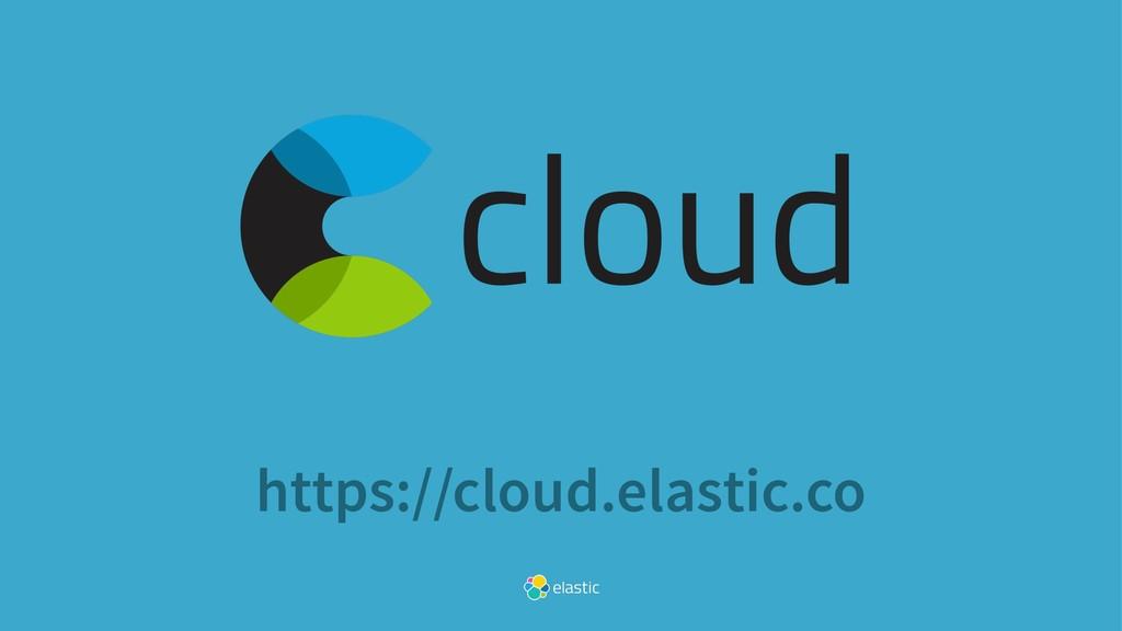 https://cloud.elastic.co