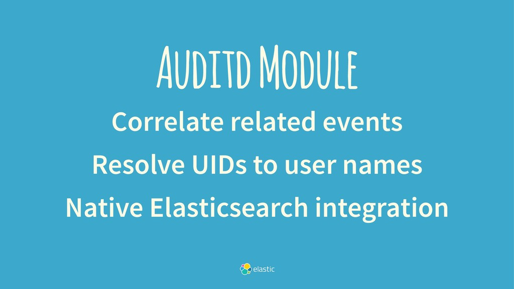 Auditd Module Correlate related events Resolve ...