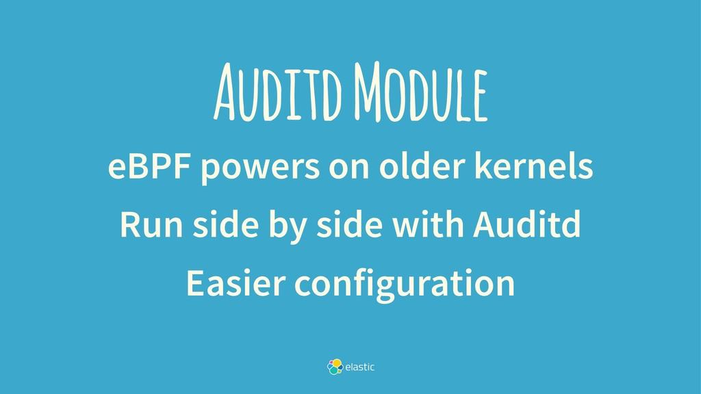 Auditd Module eBPF powers on older kernels Run ...