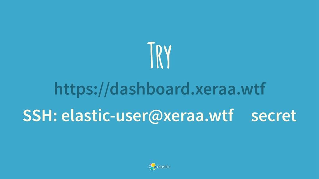 Try https://dashboard.xeraa.wtf SSH: elastic-us...