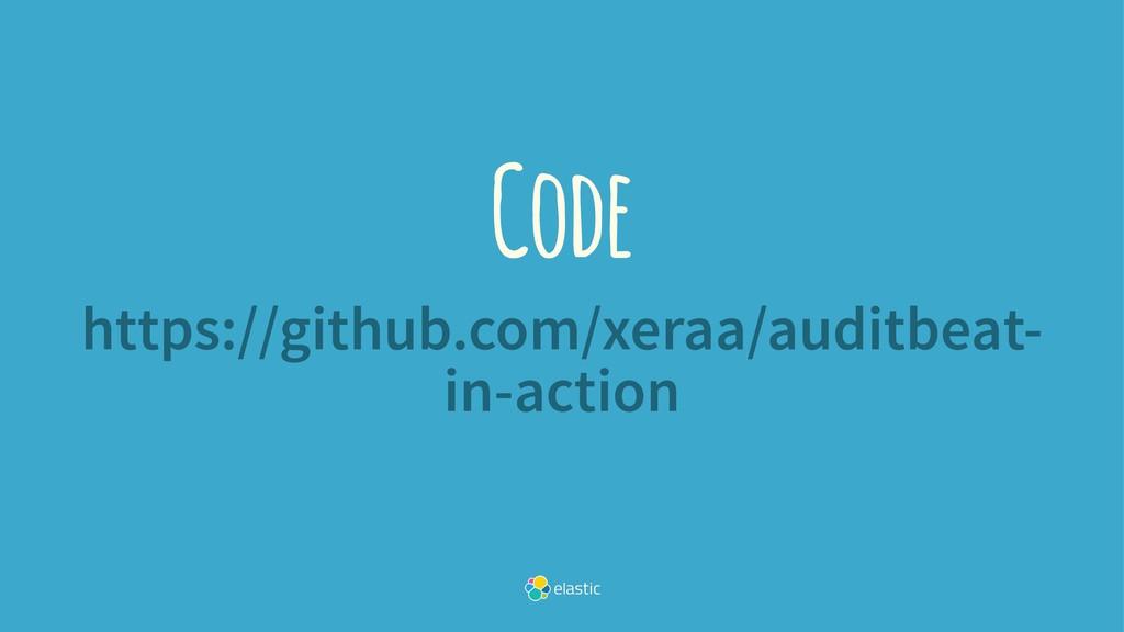 Code https://github.com/xeraa/auditbeat- in-act...