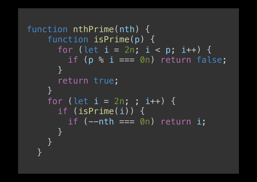 function nthPrime(nth) {! function isPrime(p) {...