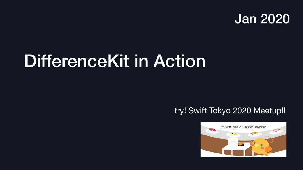 DifferenceKit in Action try! Swift Tokyo 2020 M...