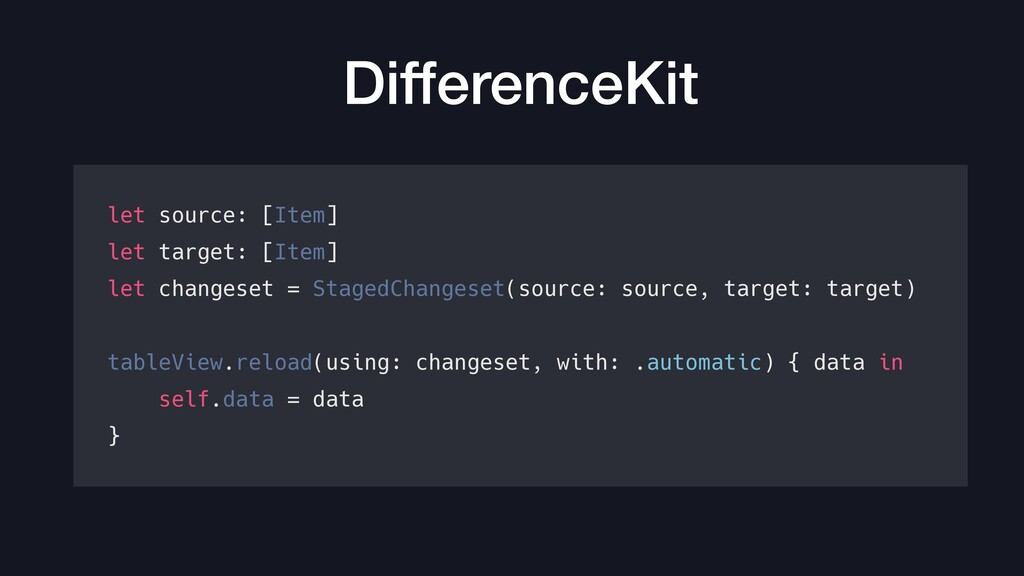 DifferenceKit let source: [Item] let target: [I...