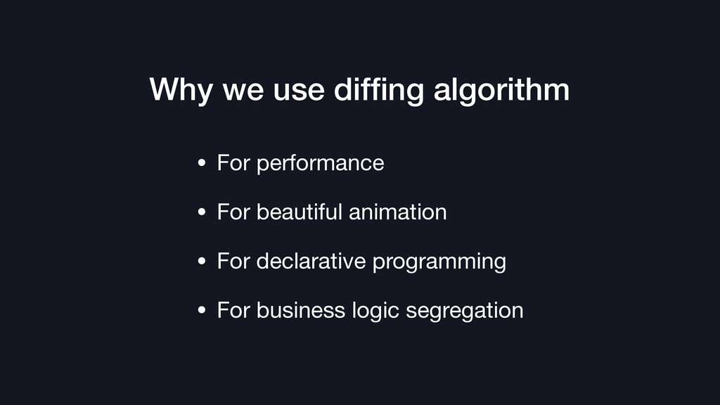 Why we use diffing algorithm • For performance  ...