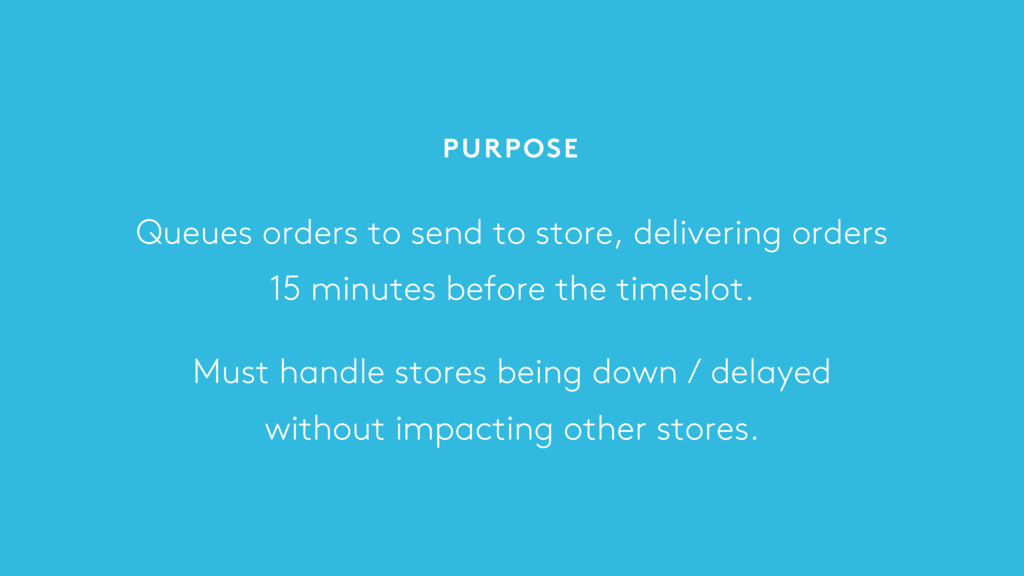 Queues orders to send to store, delivering orde...