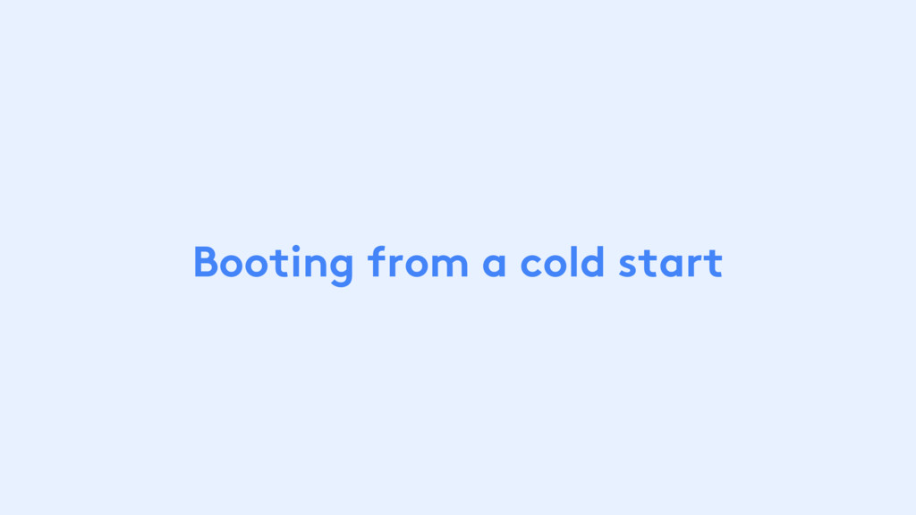 Booting from a cold start
