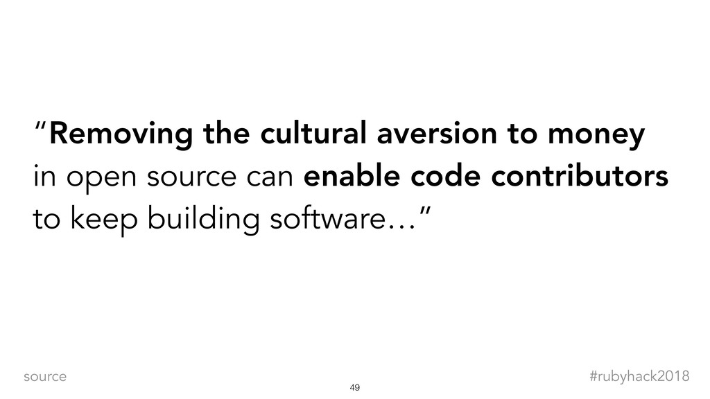 "!49 #rubyhack2018 source ""Removing the cultural..."