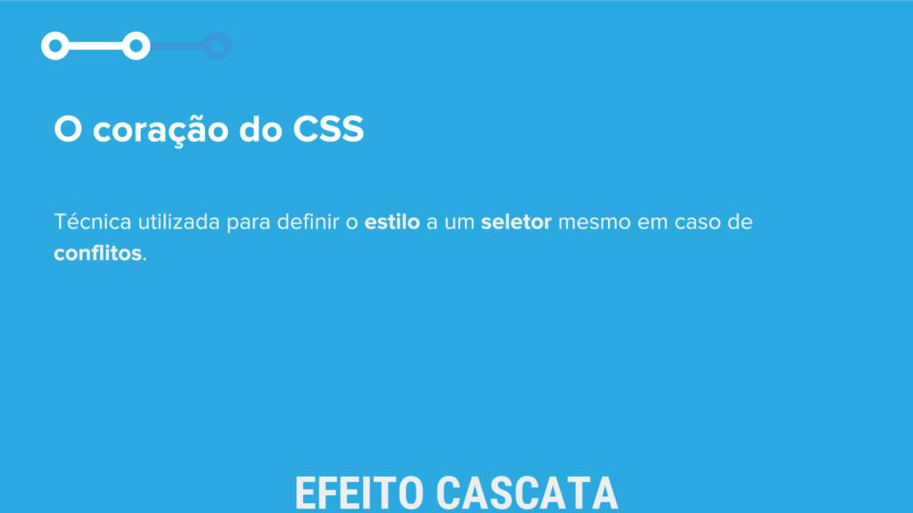 EFEITO CASCATA