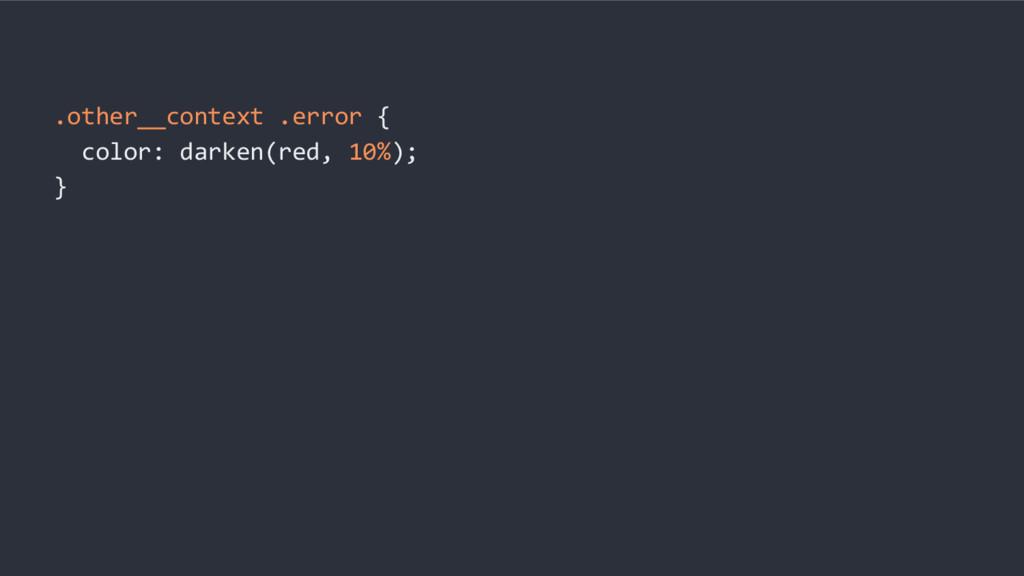 .other__context .error { color: darken(red, 10%...