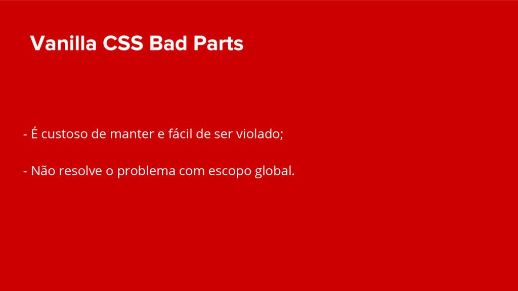 - Não resolve o problema com escopo global. - É...