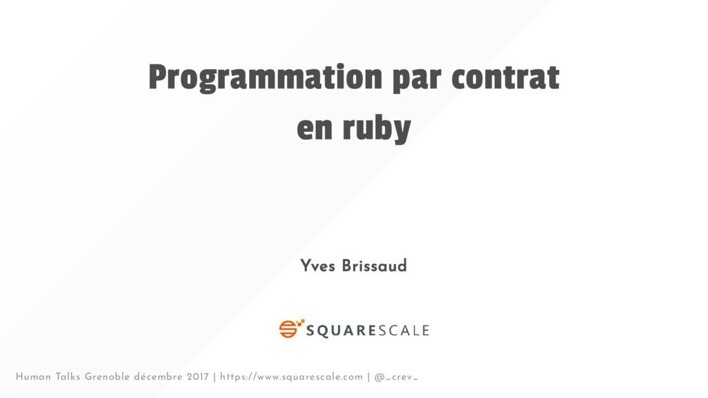 Programmation par contrat en ruby Yves Brissaud...