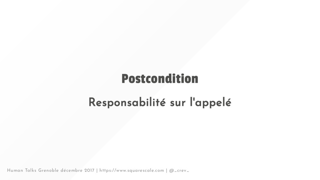 Postcondition Responsabilité sur l'appelé Human...