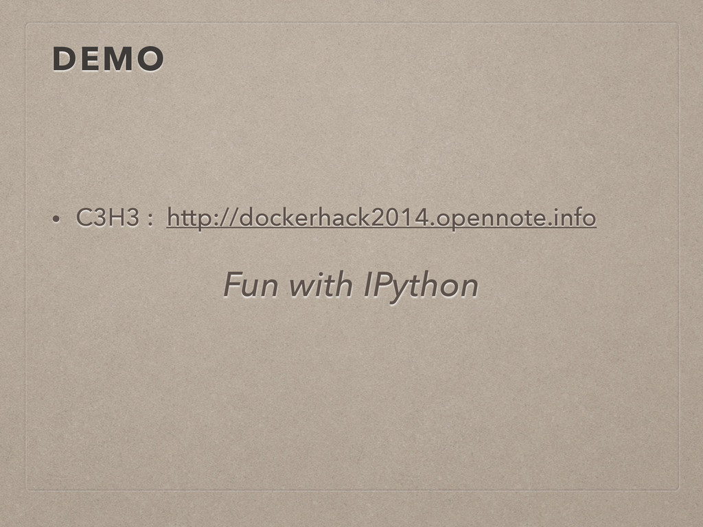DEMO • C3H3 : http://dockerhack2014.opennote.in...