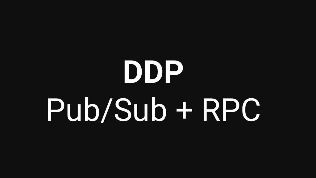 DDP Pub/Sub + RPC