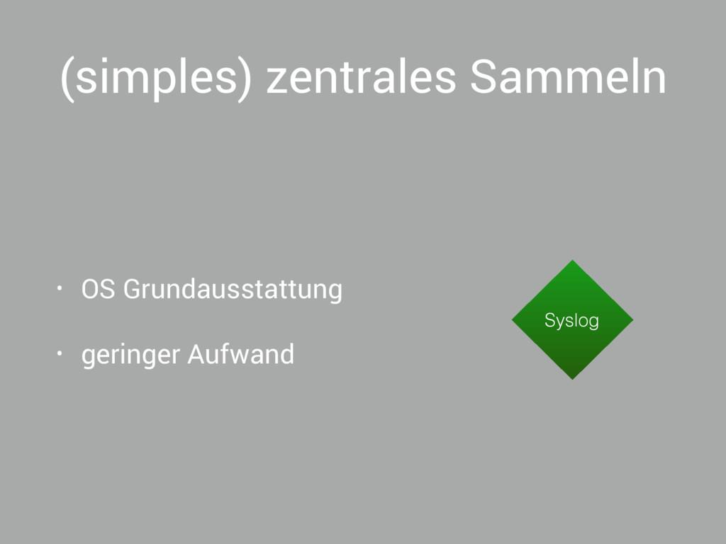 (simples) zentrales Sammeln • OS Grundausstattu...