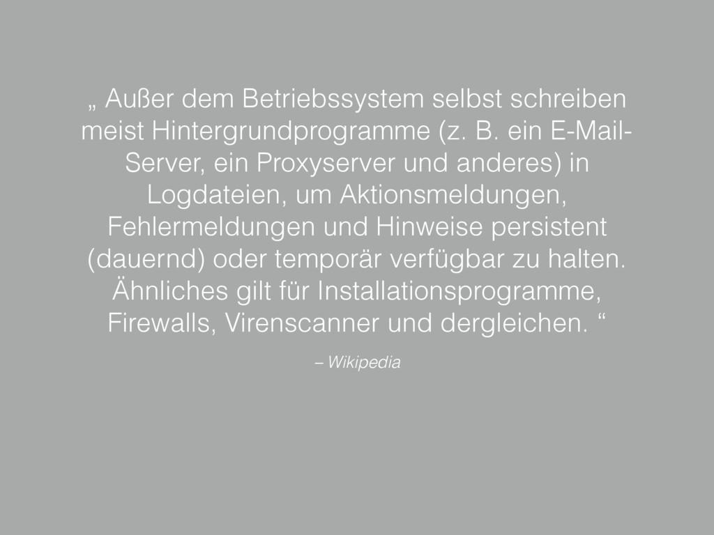 """– Wikipedia """" Außer dem Betriebssystem selbst s..."""