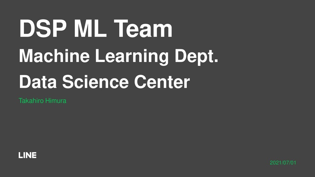 DSP ML Team Machine Learning Dept. Data Science...