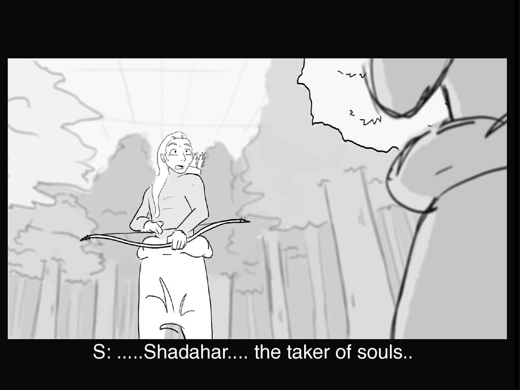 S: .....Shadahar.... the taker of souls..