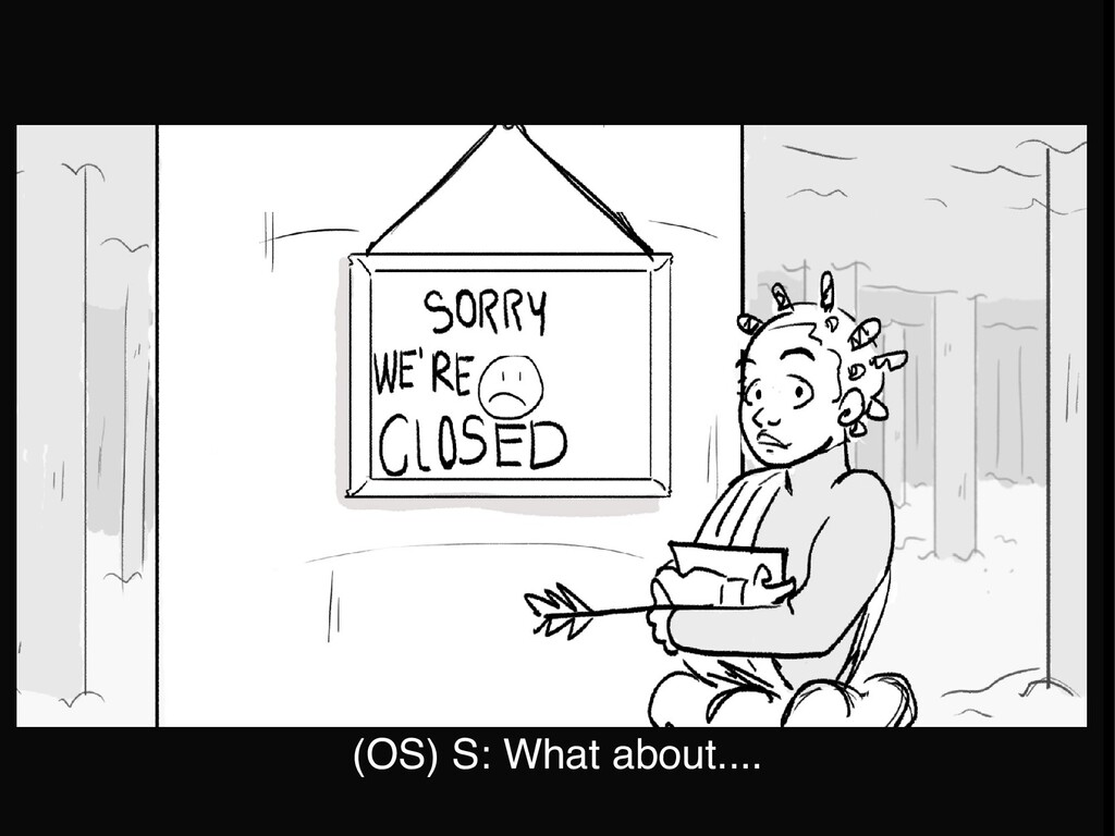 (OS) S: What about....