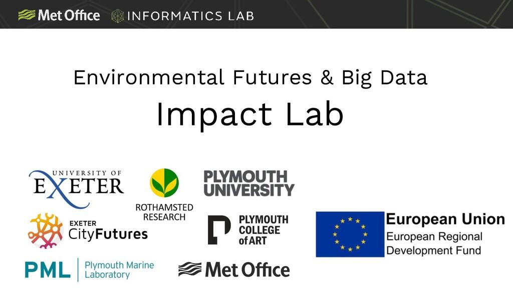 Environmental Futures & Big Data Impact Lab