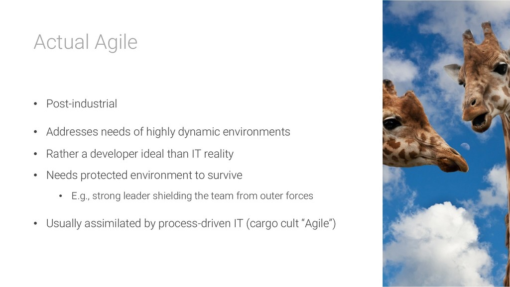 Actual Agile • Post-industrial • Addresses need...
