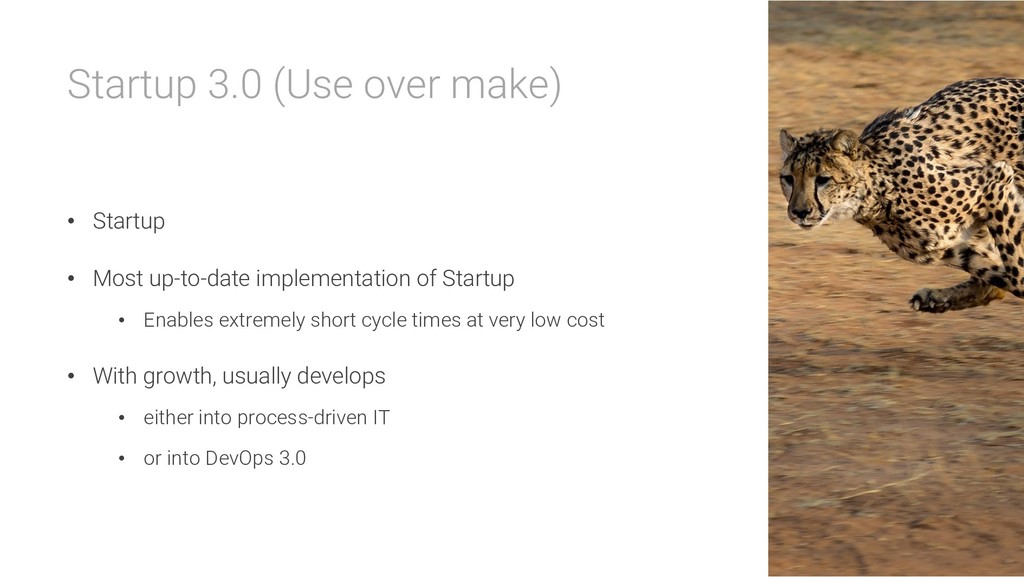 Startup 3.0 (Use over make) • Startup • Most up...